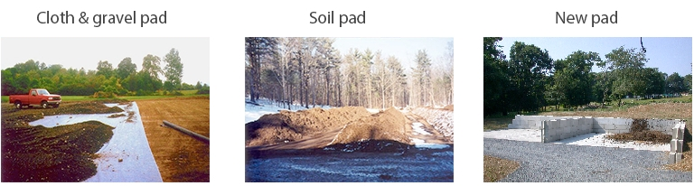 Compost piles can be located on cloth and gravel pads, soil pads, and new pads